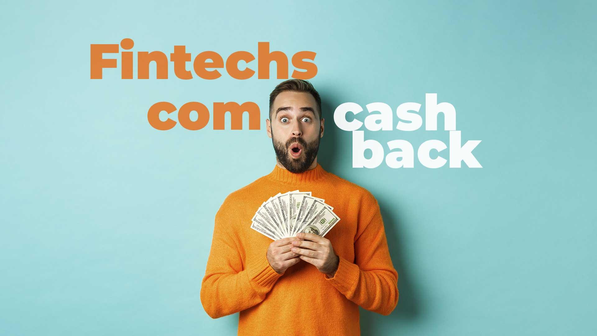 fintechs com cashback de volta